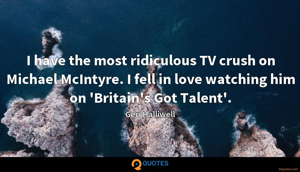 I have the most ridiculous TV crush on Michael McIntyre. I fell in love watching him on 'Britain's Got Talent'.