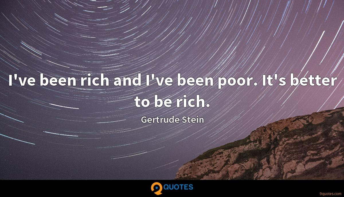 I've been rich and I've been poor. It's better to be rich.