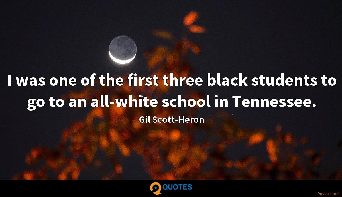 I was one of the first three black students to go to an all-white school in Tennessee.