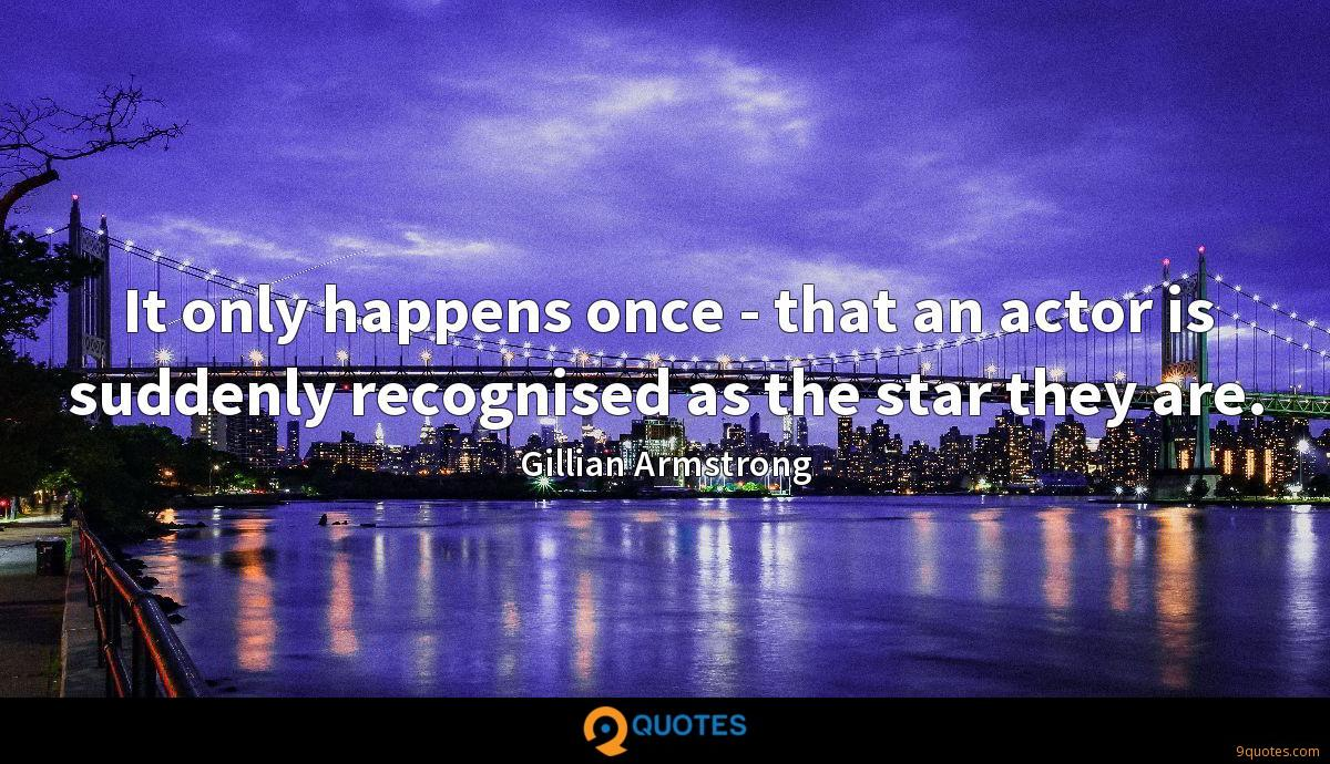 Gillian Armstrong quotes