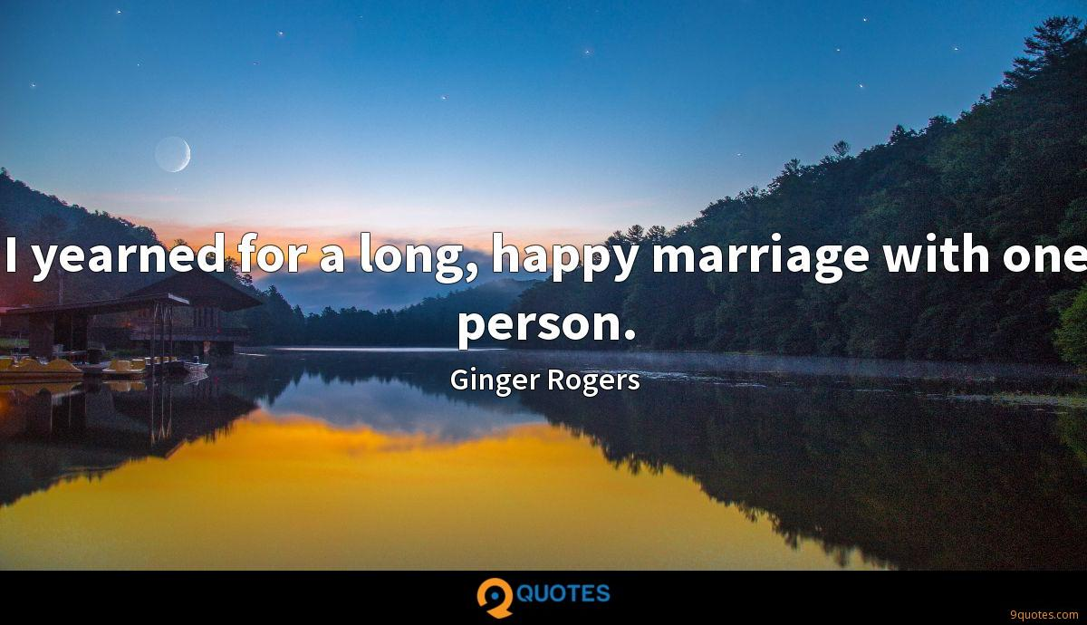 I yearned for a long, happy marriage with one person.