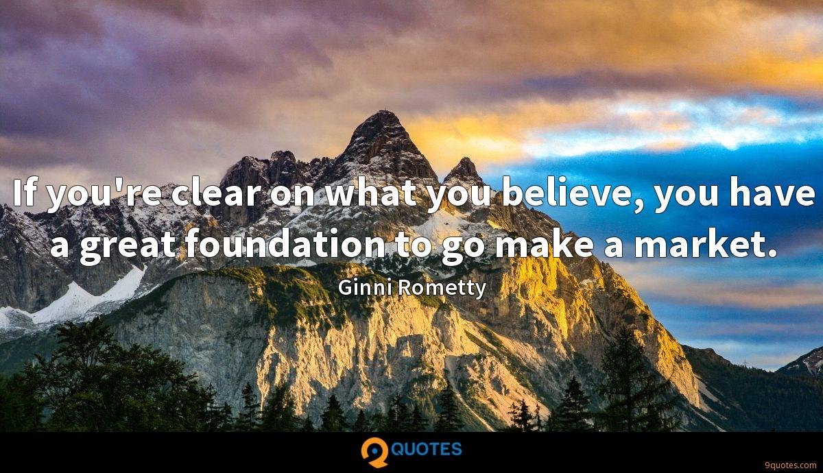 If you're clear on what you believe, you have a great foundation to go make a market.