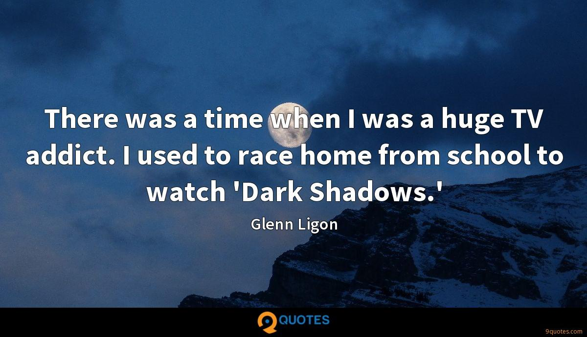 There was a time when I was a huge TV addict. I used to race home from school to watch 'Dark Shadows.'