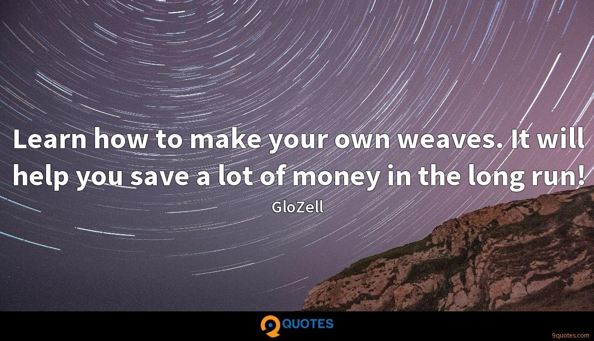 Learn how to make your own weaves. It will help you save a lot of money in the long run!