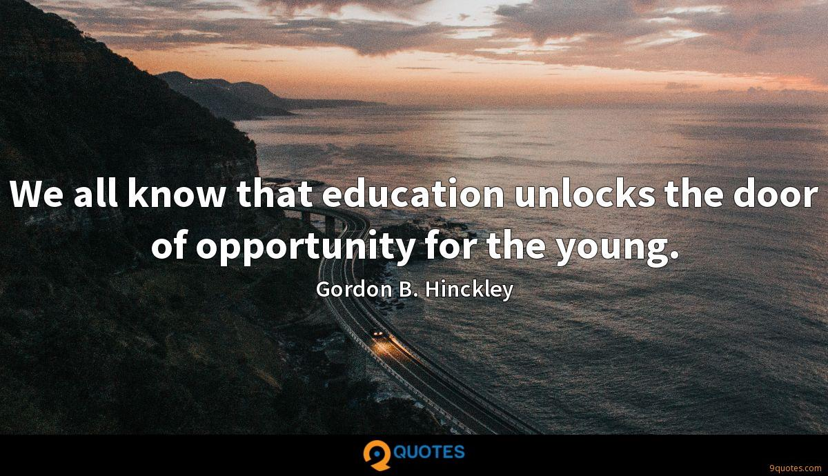 We all know that education unlocks the door of opportunity for the young.