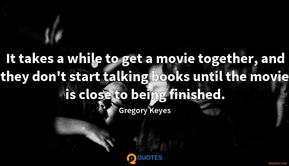 It takes a while to get a movie together, and they don't start talking books until the movie is close to being finished.