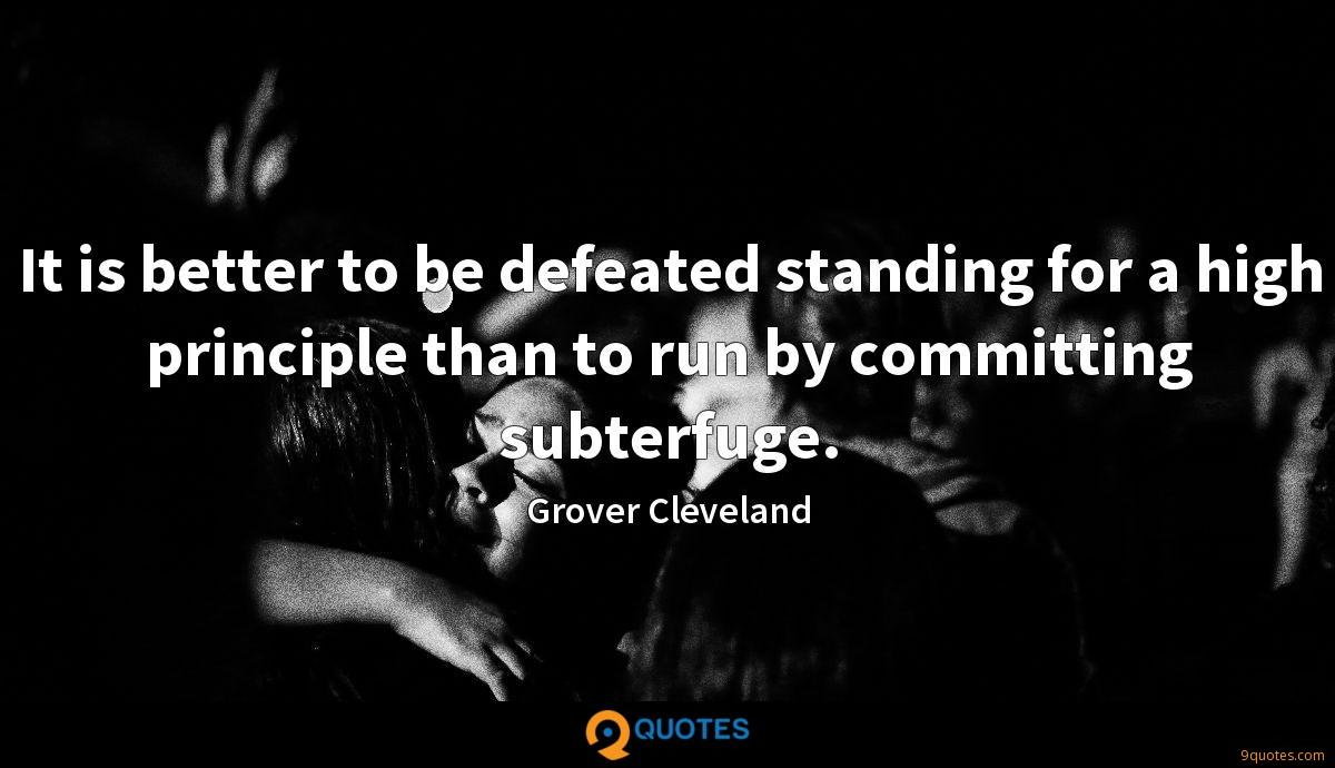 It Is Better To Be Defeated Standing For A High Principle