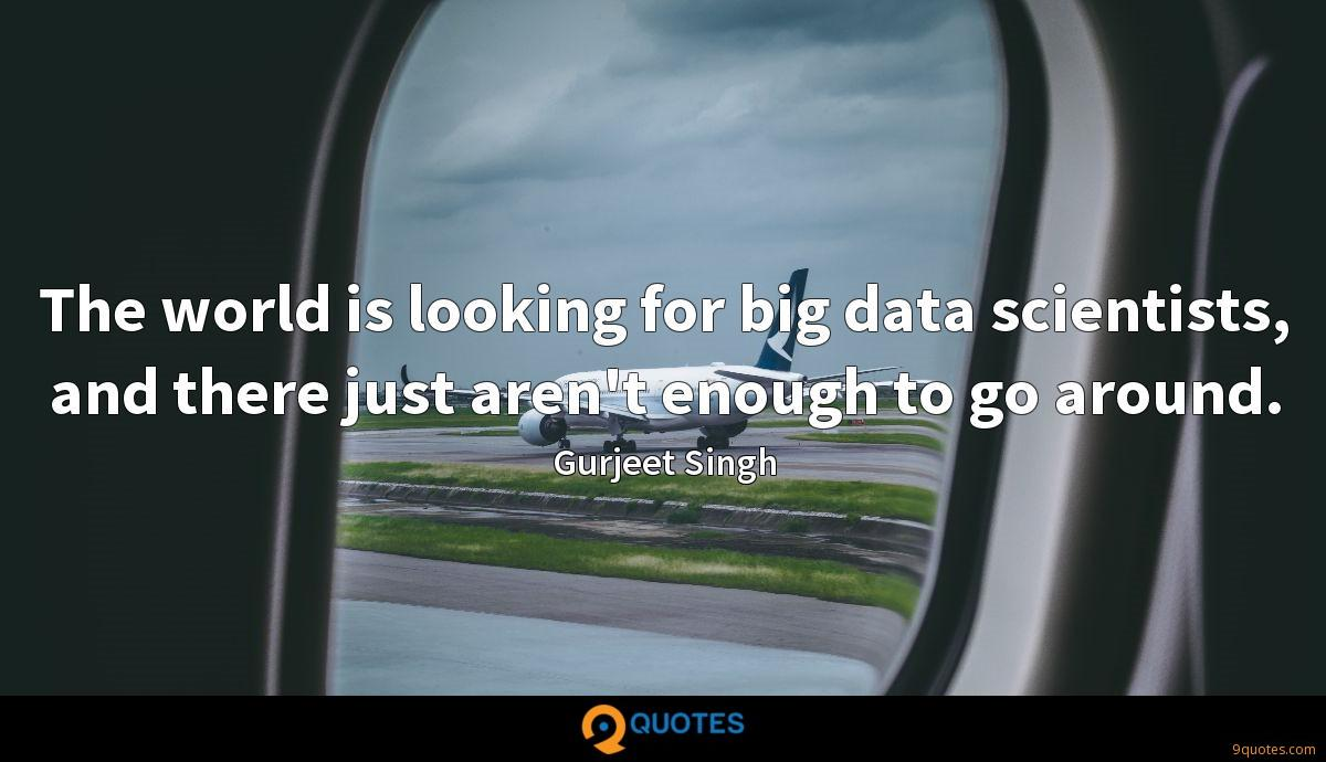 The world is looking for big data scientists, and there just aren't enough to go around.