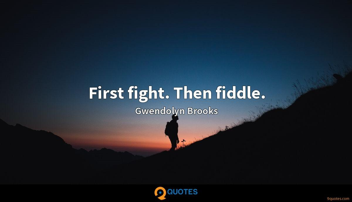 First fight. Then fiddle.