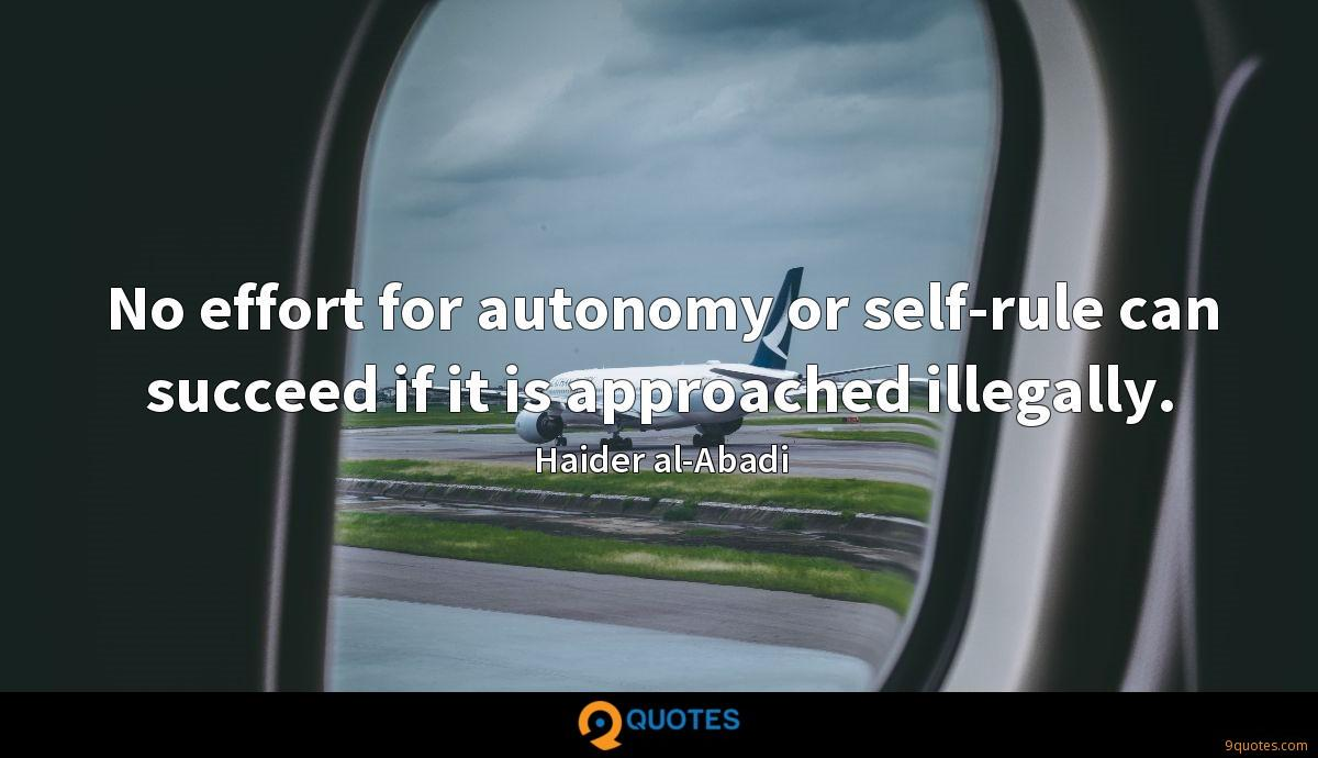 No effort for autonomy or self-rule can succeed if it is approached illegally.