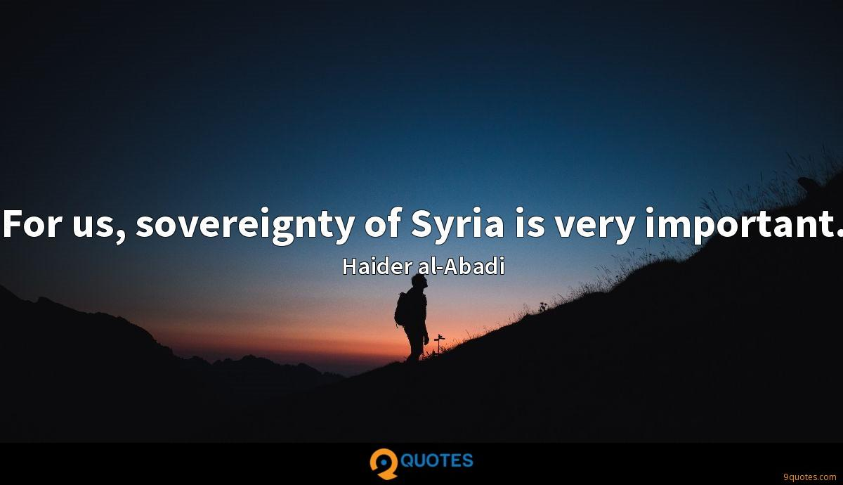 For us, sovereignty of Syria is very important.
