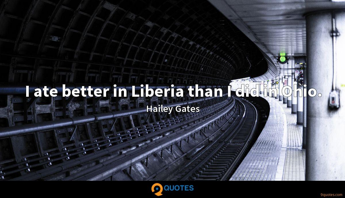 I ate better in Liberia than I did in Ohio.