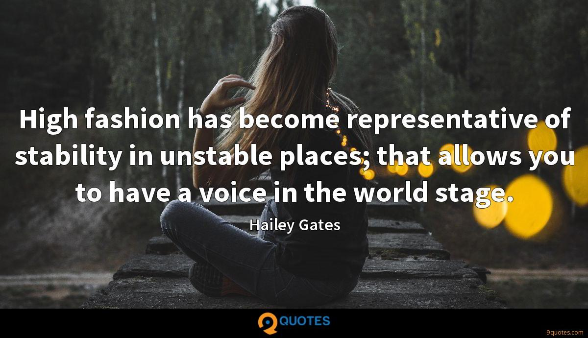 High fashion has become representative of stability in unstable places; that allows you to have a voice in the world stage.