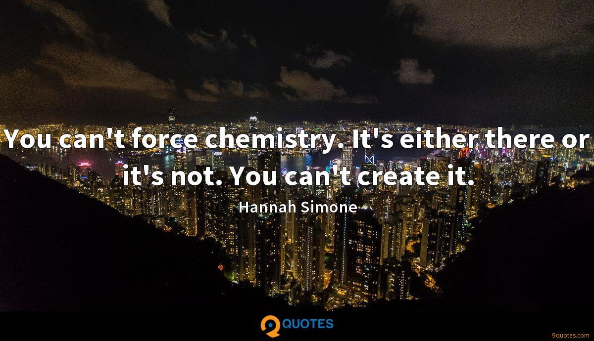 You can't force chemistry. It's either there or it's not. You can't create it.