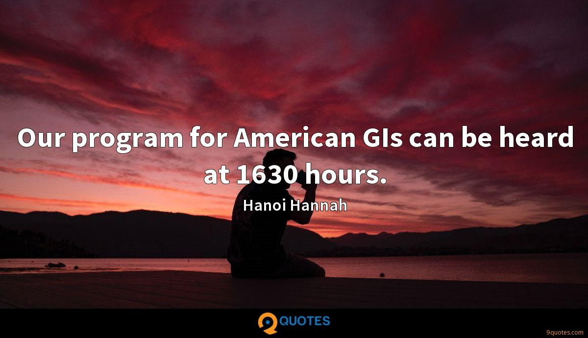 Our program for American GIs can be heard at 1630 hours.