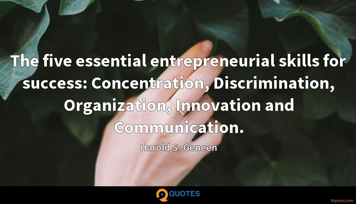 The five essential entrepreneurial skills for success: Concentration, Discrimination, Organization, Innovation and Communication.