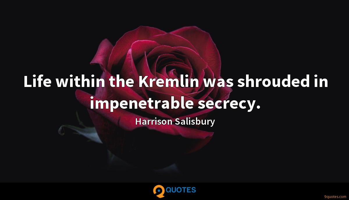 Life within the Kremlin was shrouded in impenetrable secrecy.