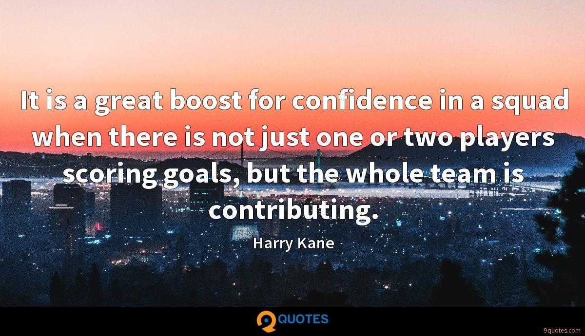 It is a great boost for confidence in a squad when there is not just one or two players scoring goals, but the whole team is contributing.