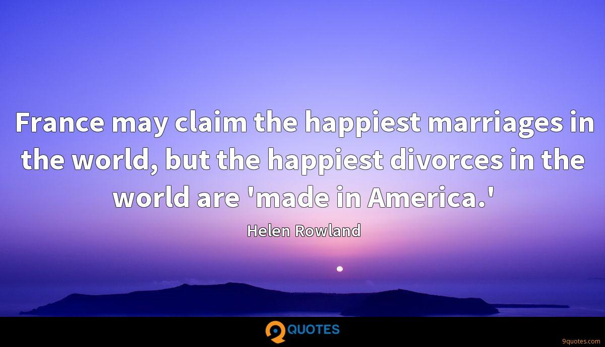 France may claim the happiest marriages in the world, but the happiest divorces in the world are 'made in America.'