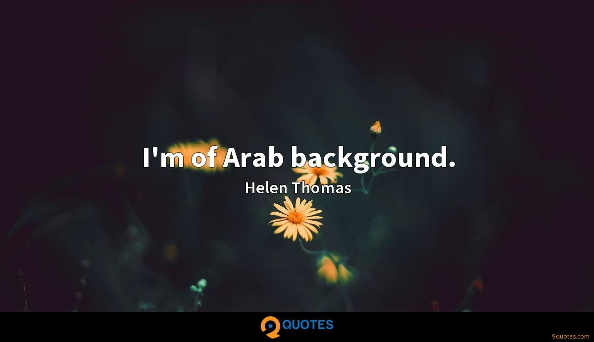 I'm of Arab background.