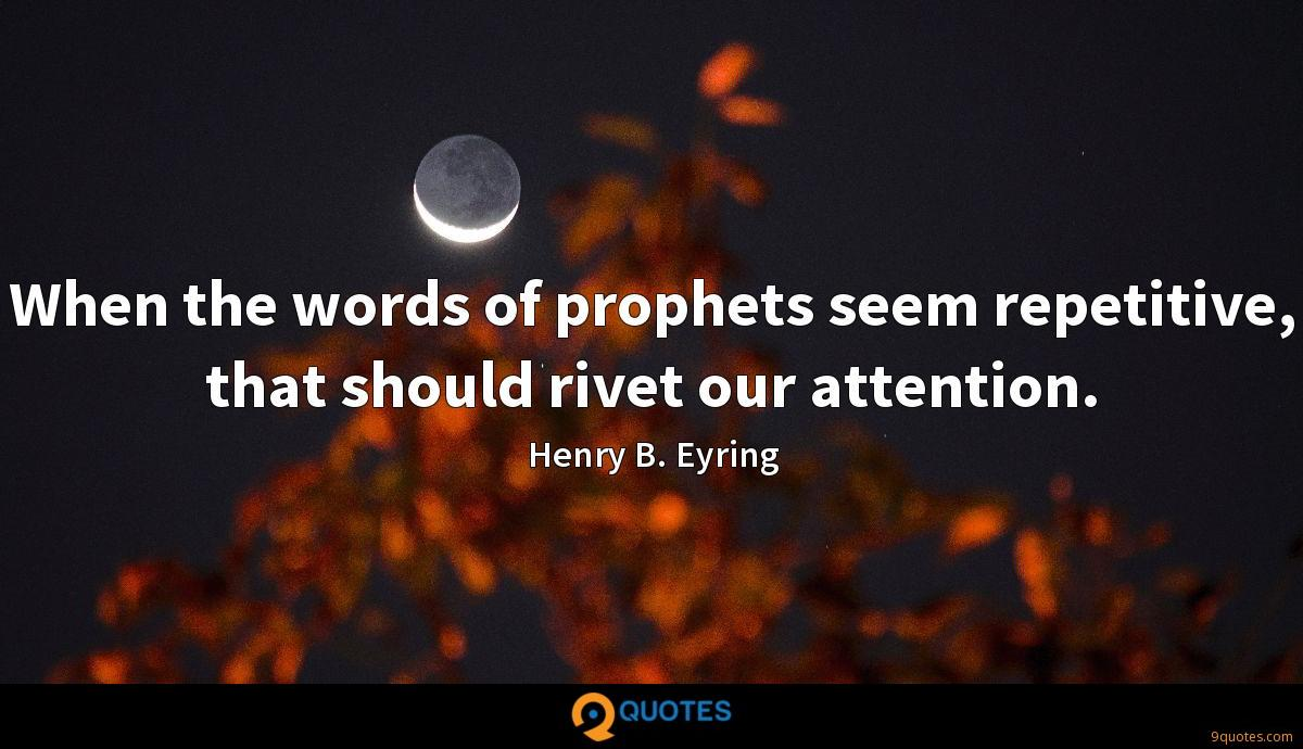 When the words of prophets seem repetitive, that should rivet our attention.