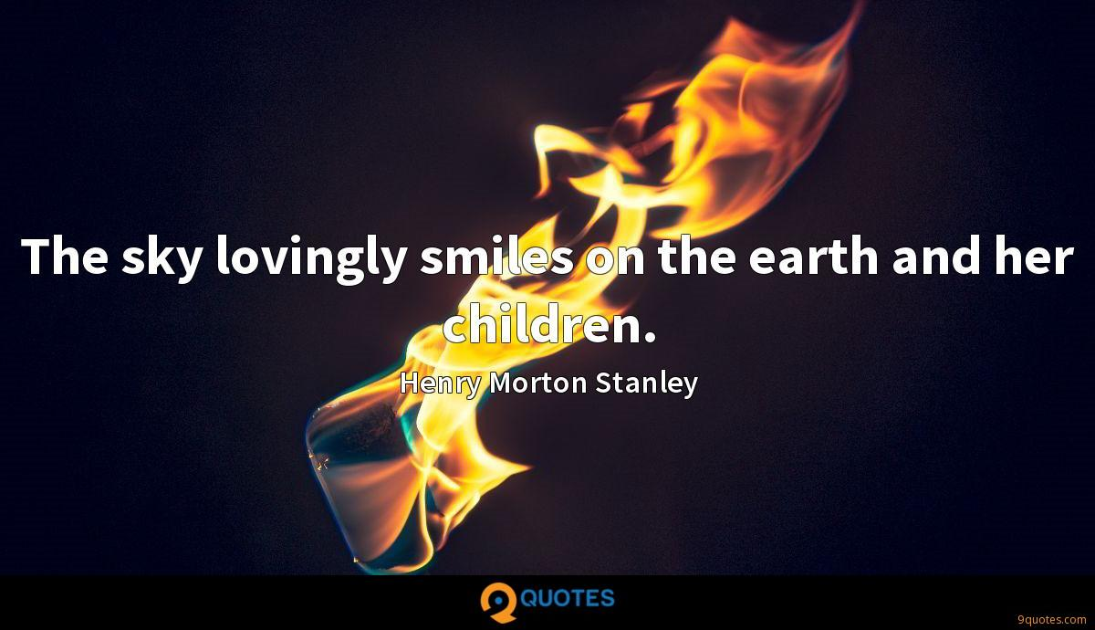 Henry Morton Stanley quotes