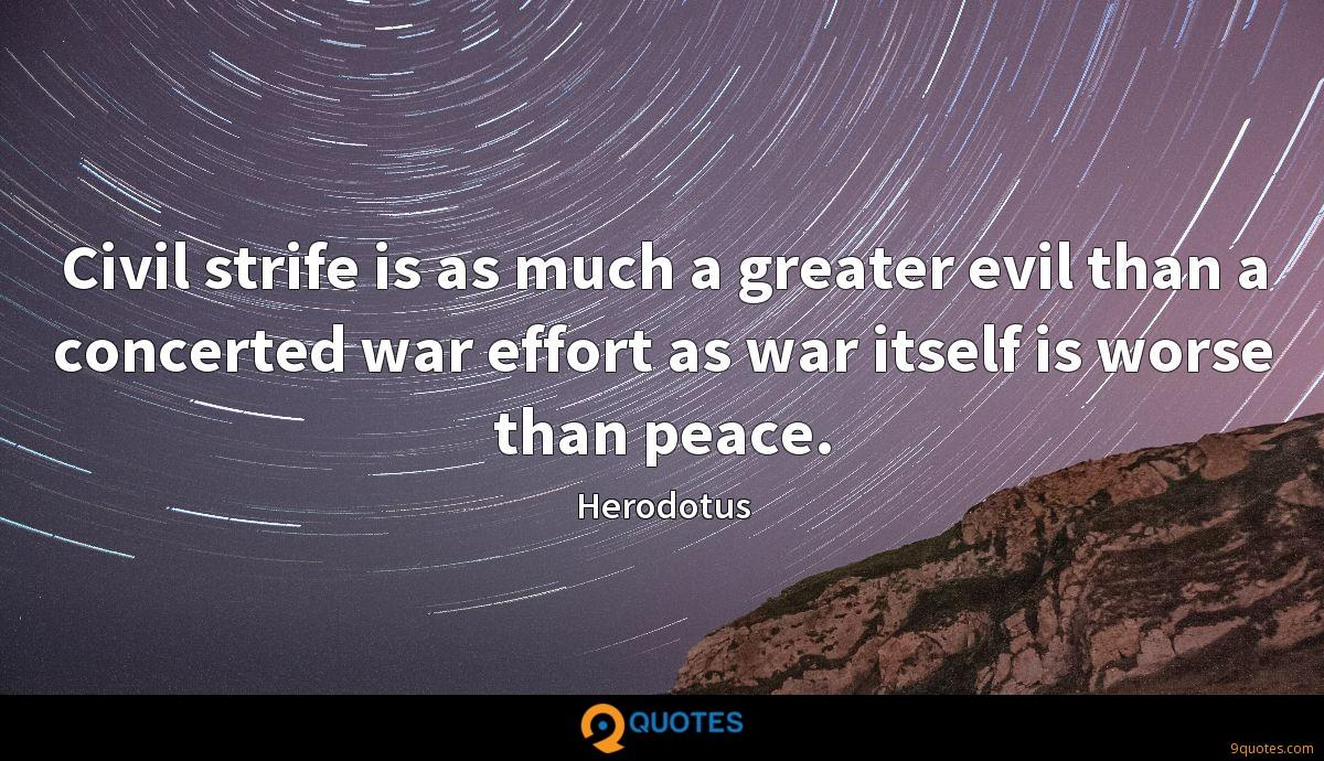 Civil strife is as much a greater evil than a concerted war effort as war itself is worse than peace.