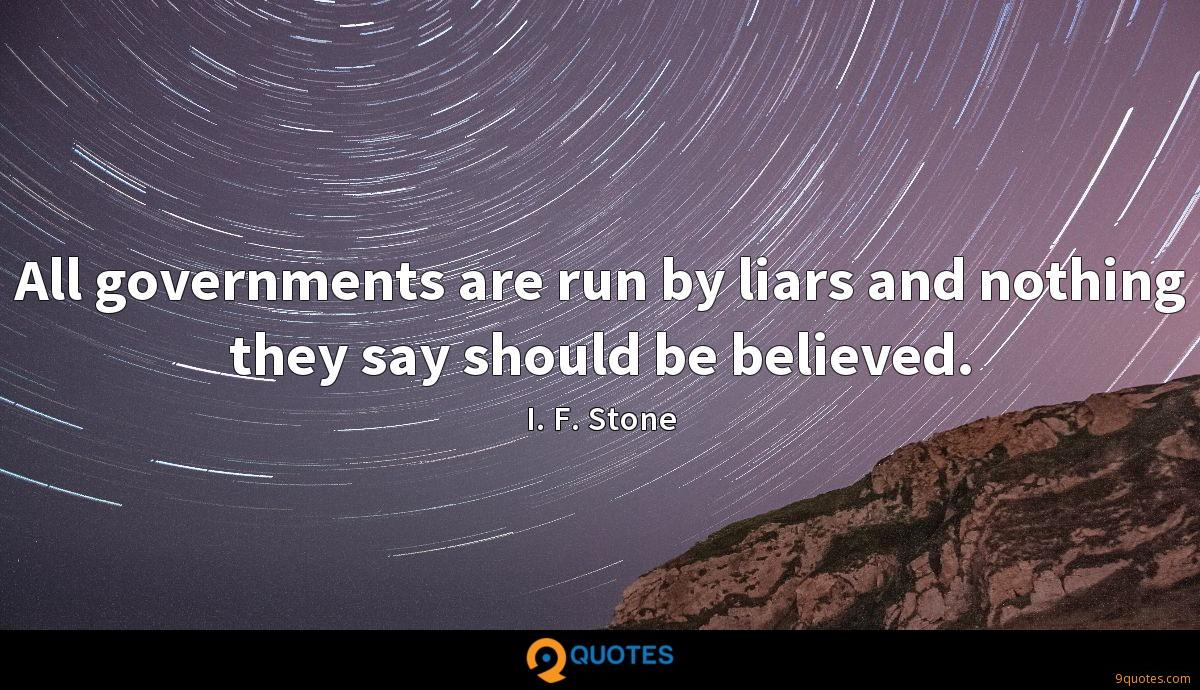 All governments are run by liars and nothing they say should be believed.