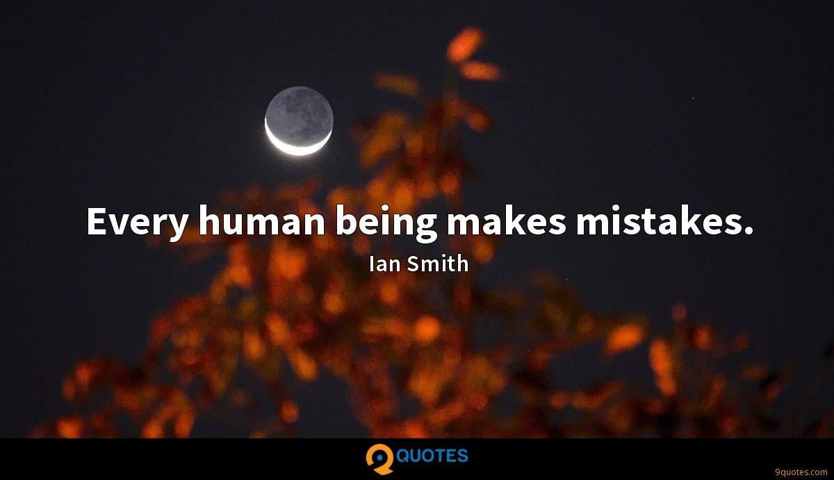 Every human being makes mistakes.