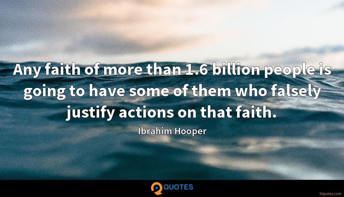 Any faith of more than 1.6 billion people is going to have some of them who falsely justify actions on that faith.