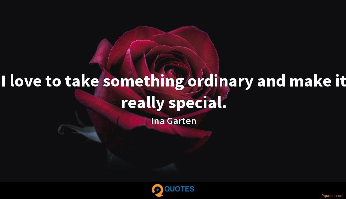 I love to take something ordinary and make it really special.