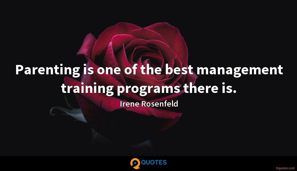 Parenting is one of the best management training programs there is.