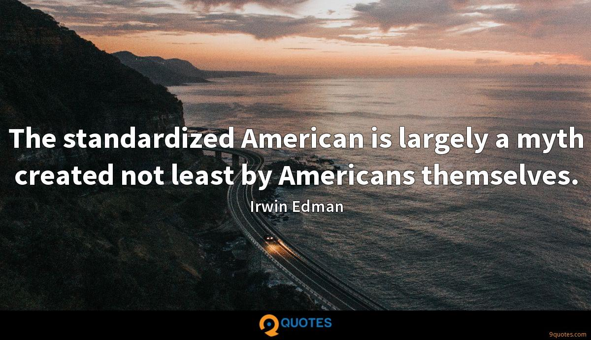 The standardized American is largely a myth created not least by Americans themselves.