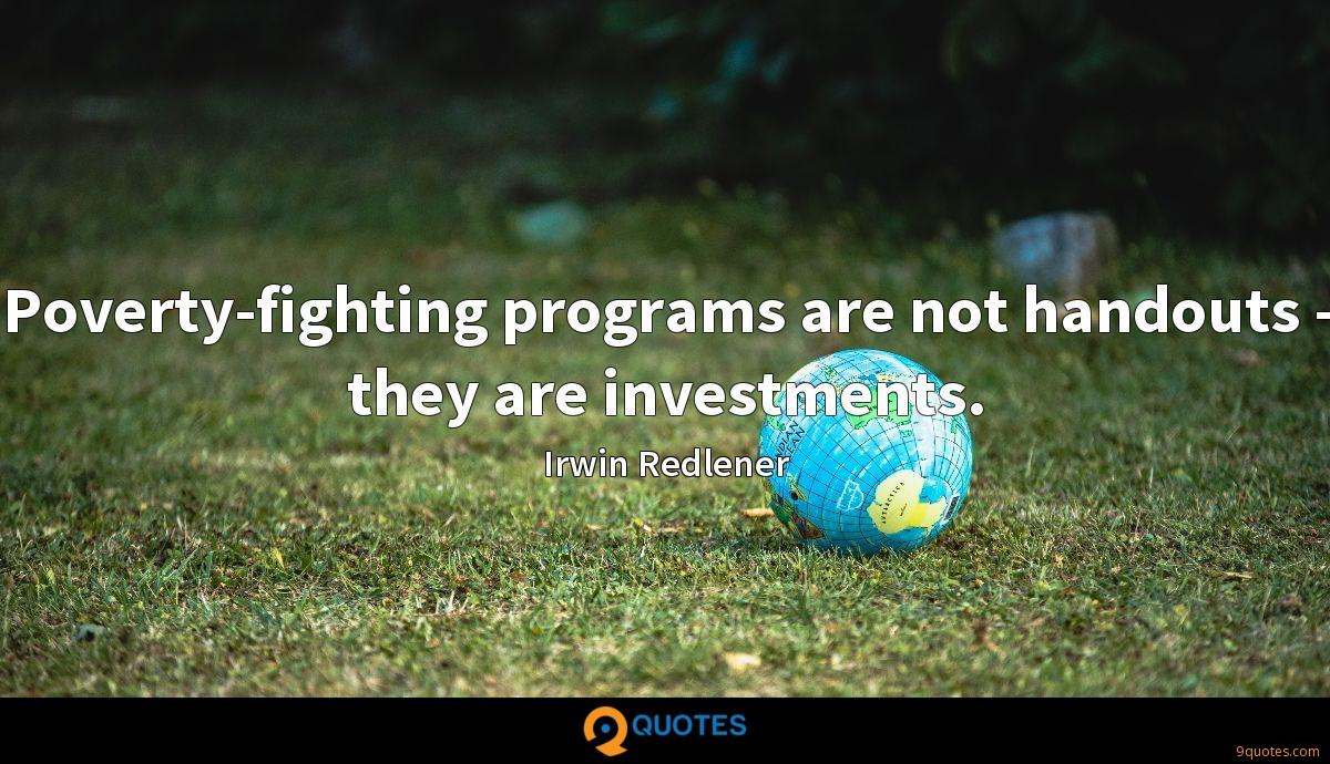 Poverty-fighting programs are not handouts - they are investments.