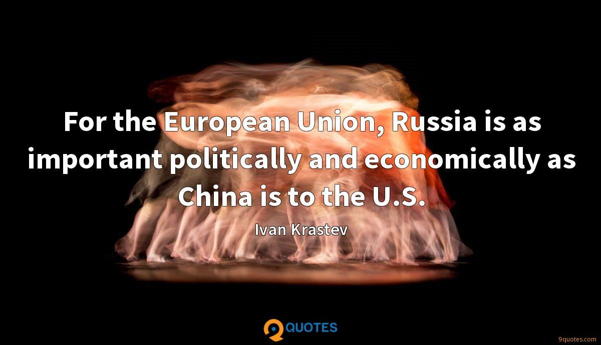 For the European Union, Russia is as important politically and economically as China is to the U.S.