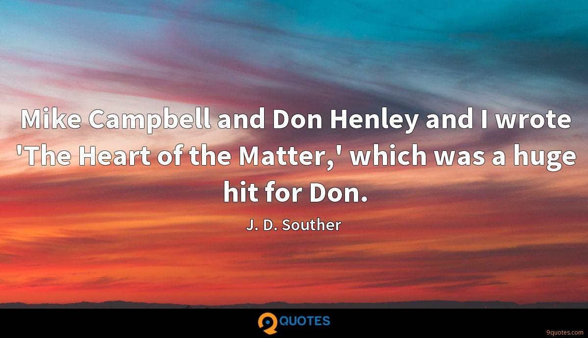 Mike Campbell and Don Henley and I wrote 'The Heart of the Matter,' which was a huge hit for Don.