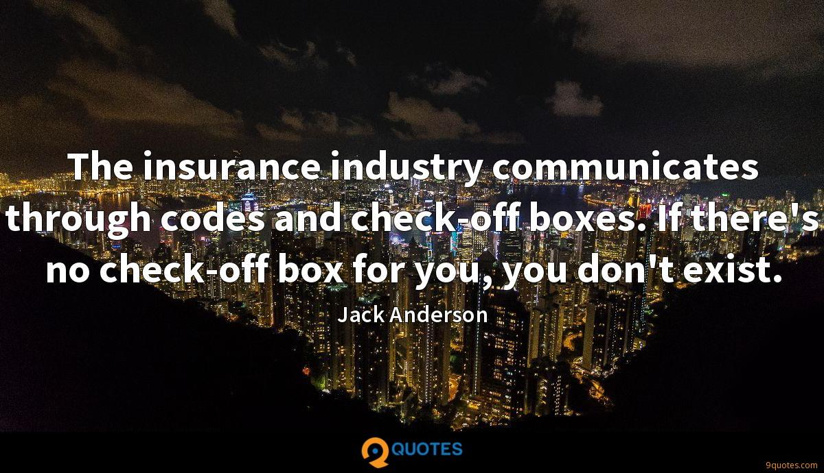 The insurance industry communicates through codes and check-off boxes. If there's no check-off box for you, you don't exist.