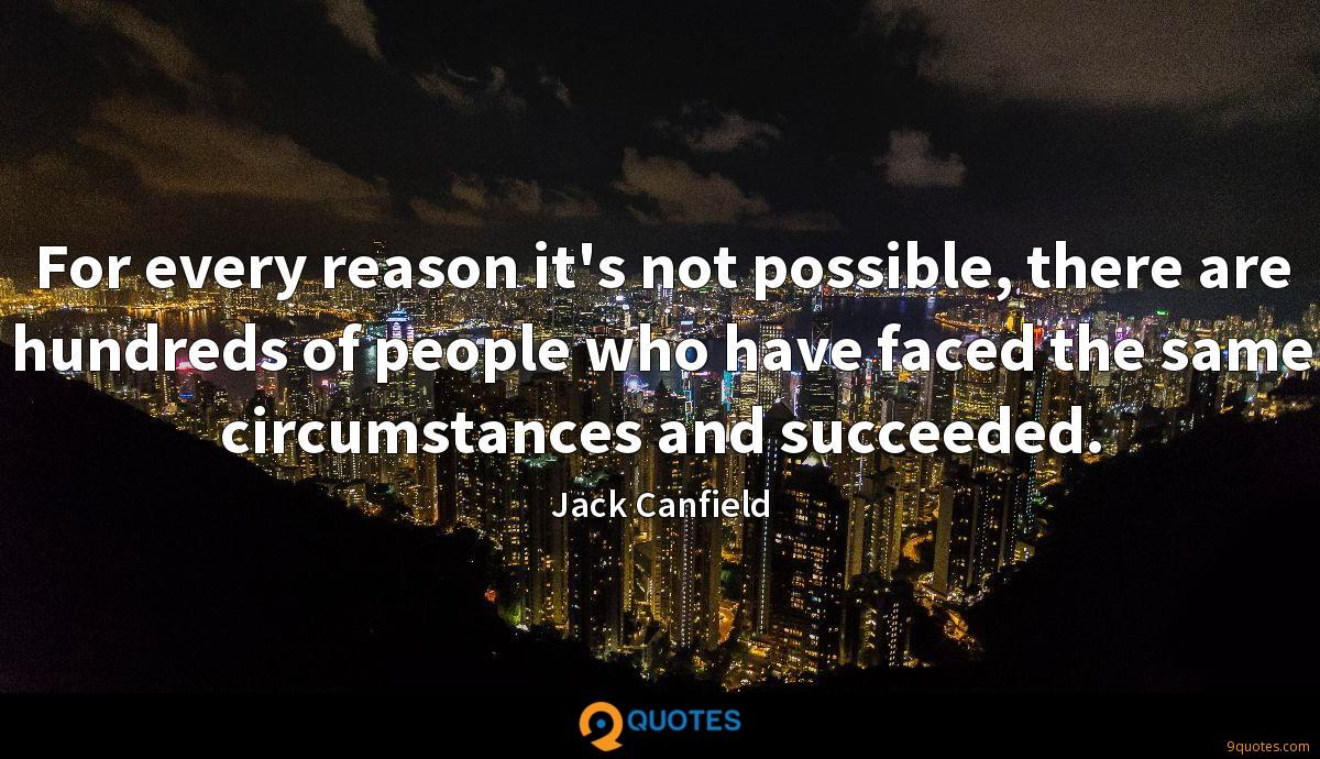 For every reason it's not possible, there are hundreds of people who have faced the same circumstances and succeeded.