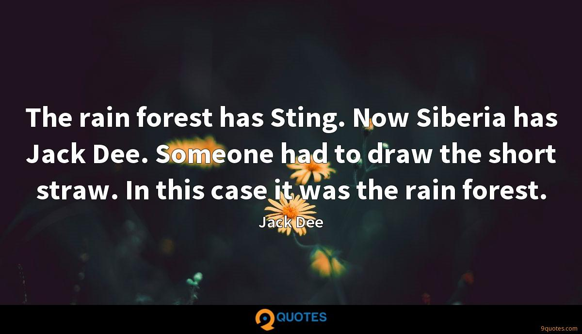 The rain forest has Sting. Now Siberia has Jack Dee. Someone had to draw the short straw. In this case it was the rain forest.