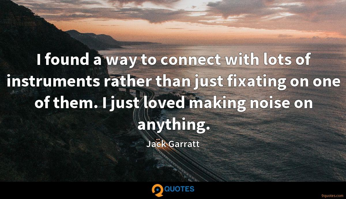 Jack Garratt quotes