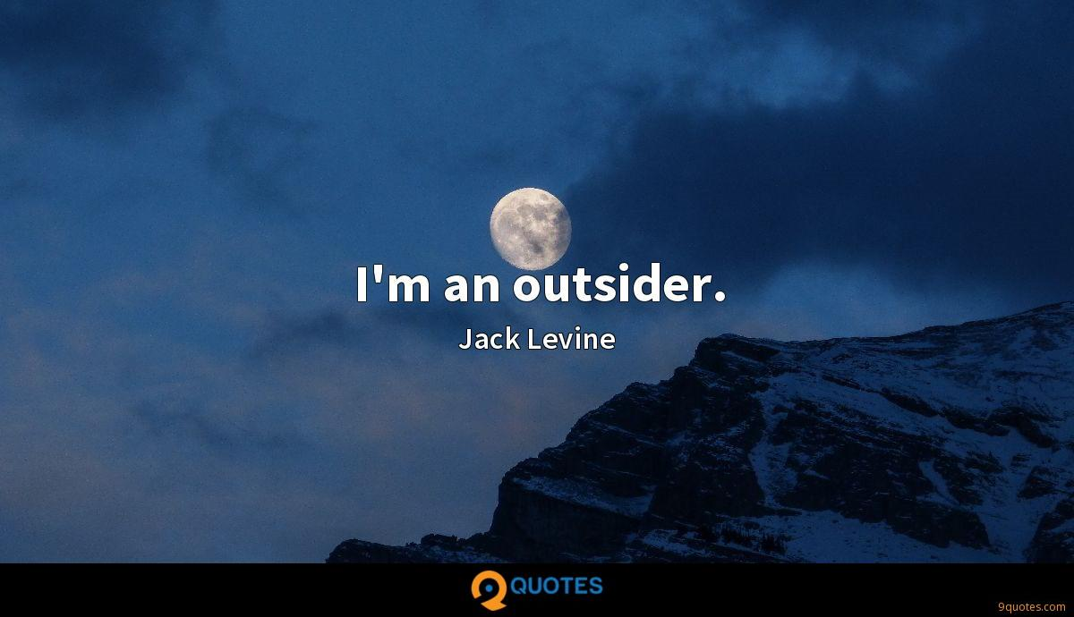 I'm an outsider.