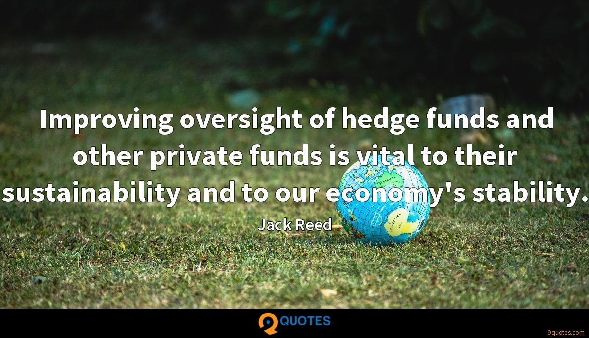 Improving oversight of hedge funds and other private funds is vital to their sustainability and to our economy's stability.