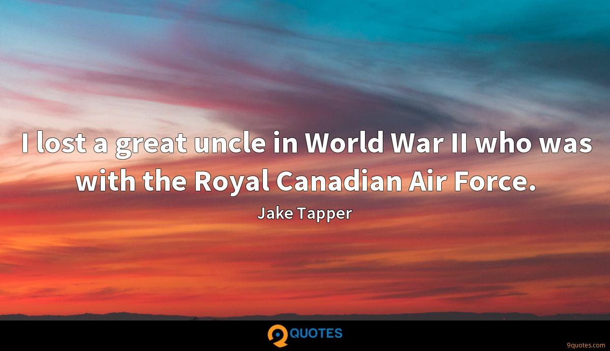 I lost a great uncle in World War II who was with the Royal Canadian Air Force.