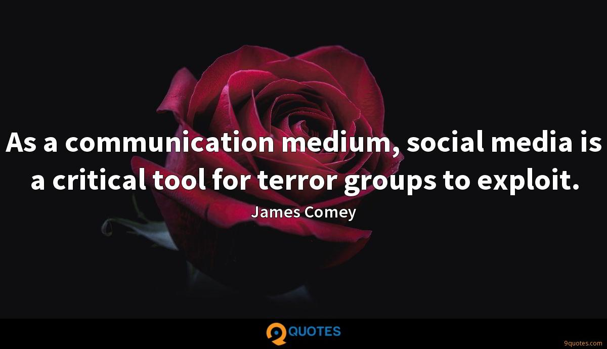 As a communication medium, social media is a critical tool for terror groups to exploit.