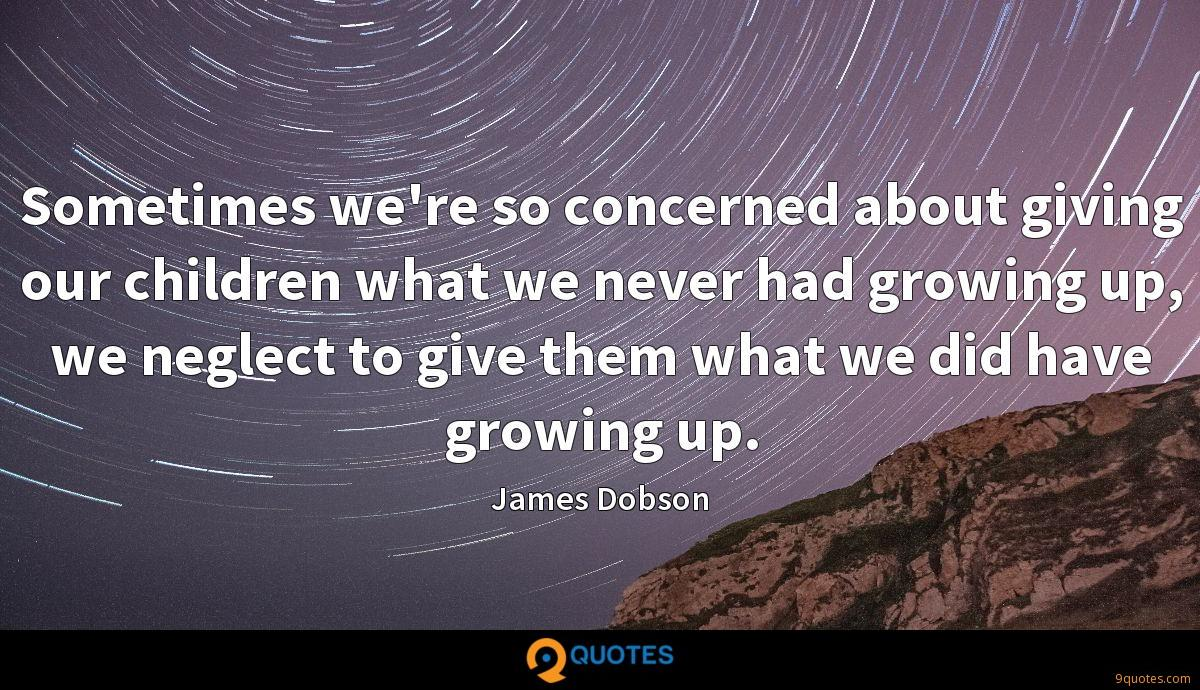 Sometimes we're so concerned about giving our children what we never had growing up, we neglect to give them what we did have growing up.
