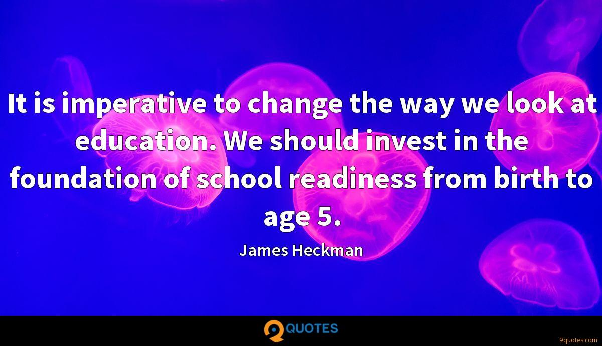 It is imperative to change the way we look at education. We should invest in the foundation of school readiness from birth to age 5.