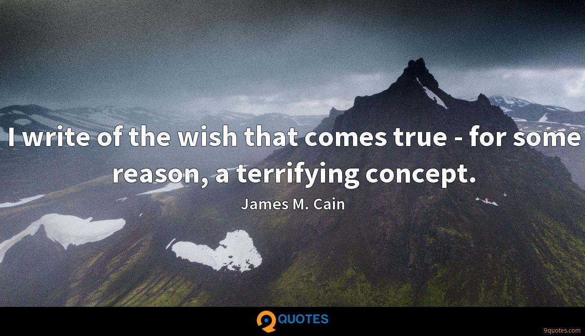 I write of the wish that comes true - for some reason, a terrifying concept.