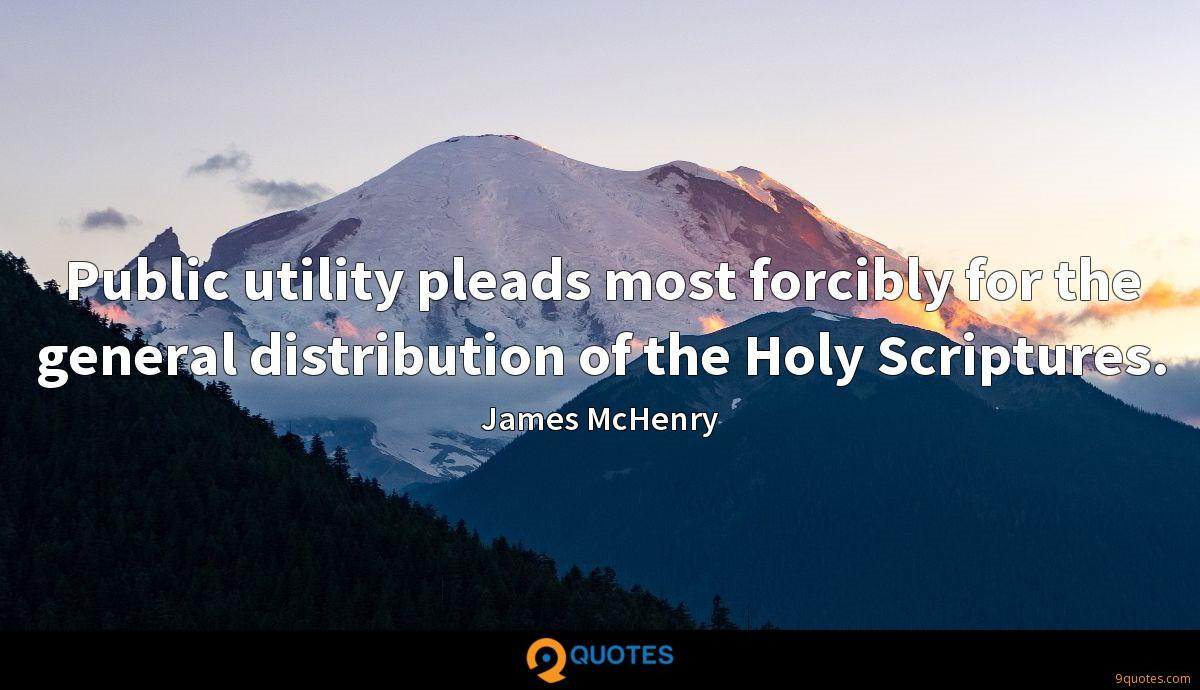Public utility pleads most forcibly for the general distribution of the Holy Scriptures.