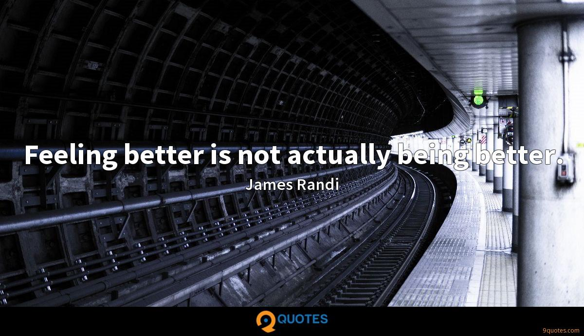Feeling better is not actually being better.