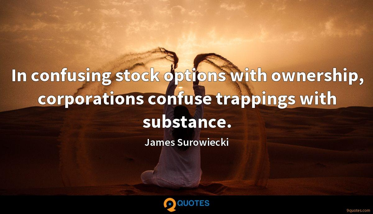 In confusing stock options with ownership, corporations confuse trappings with substance.